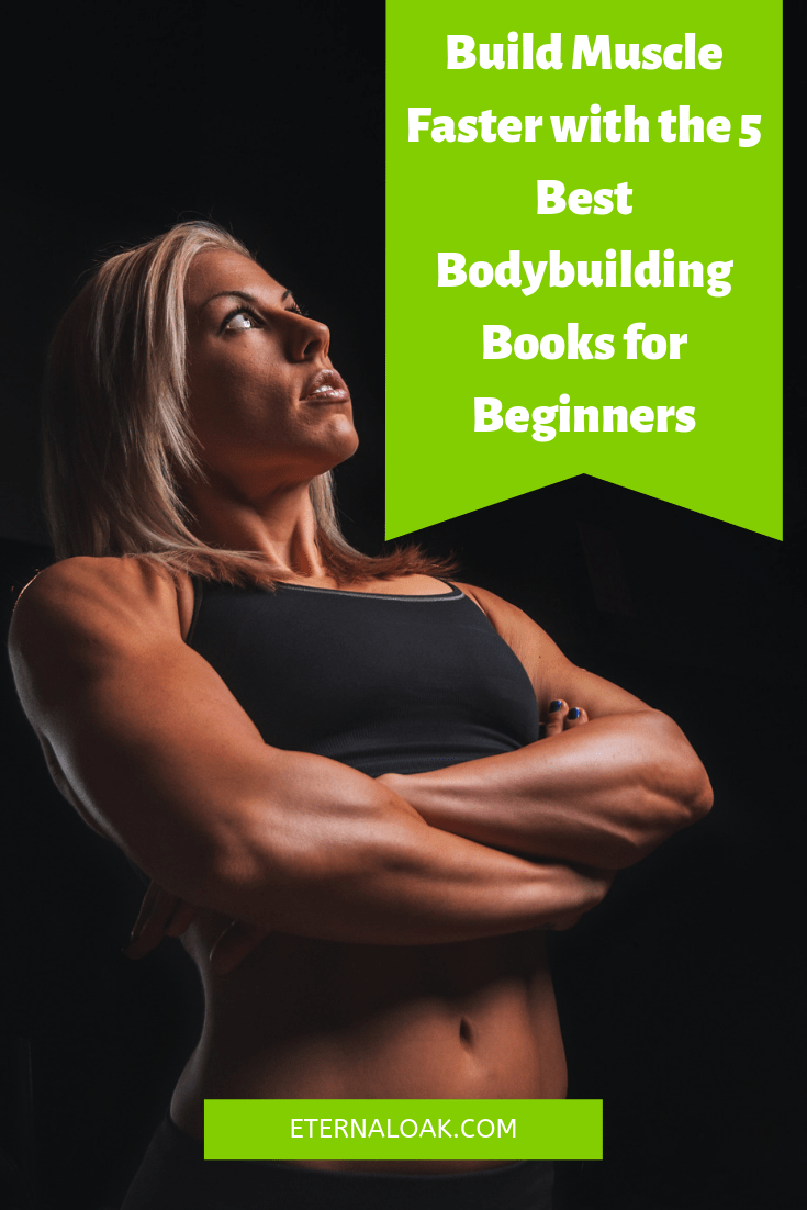 Build Muscle Faster with the 5 Best Bodybuilding Books for Beginners