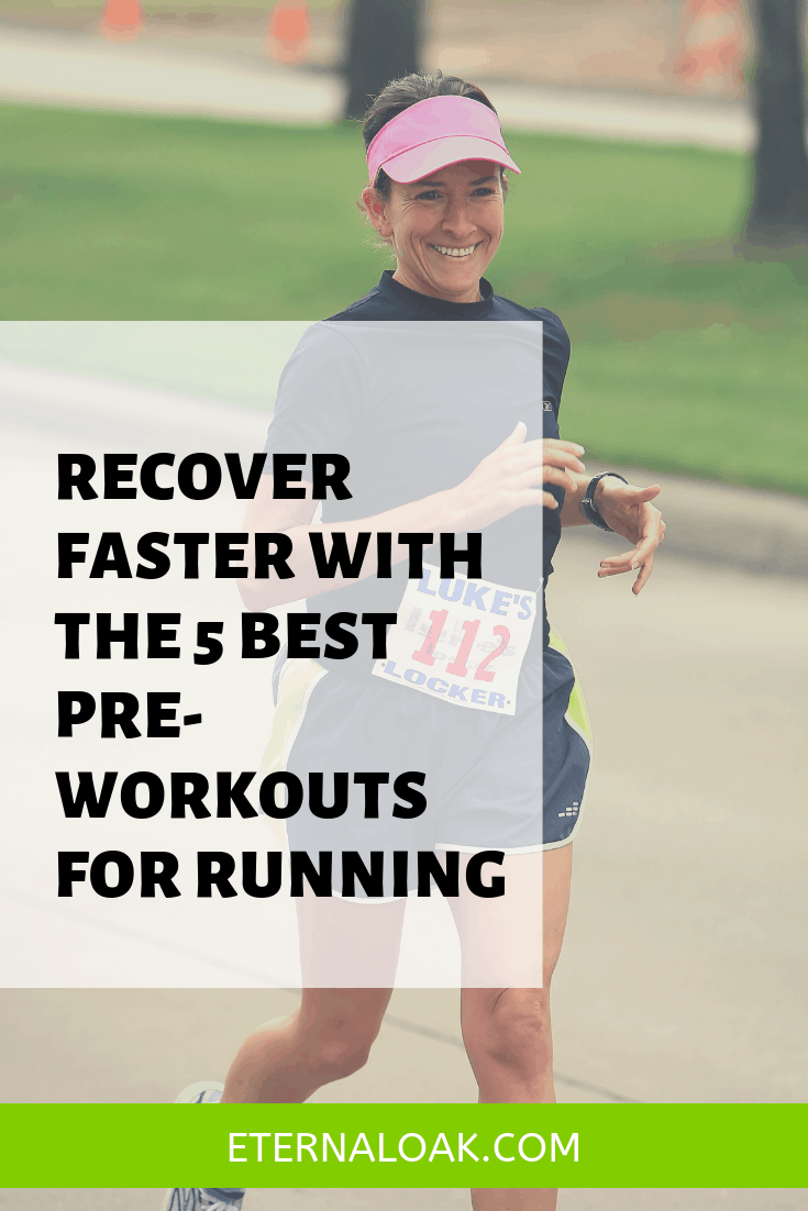 Recover Faster with the 5 Best Pre-Workouts for Running