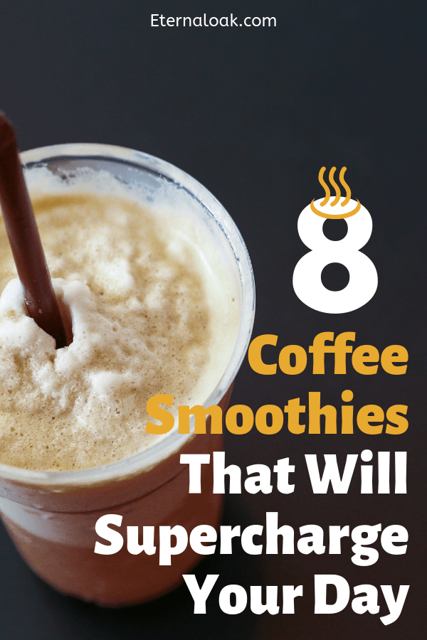Coffee Smoothies That Will Supercharge Your Day