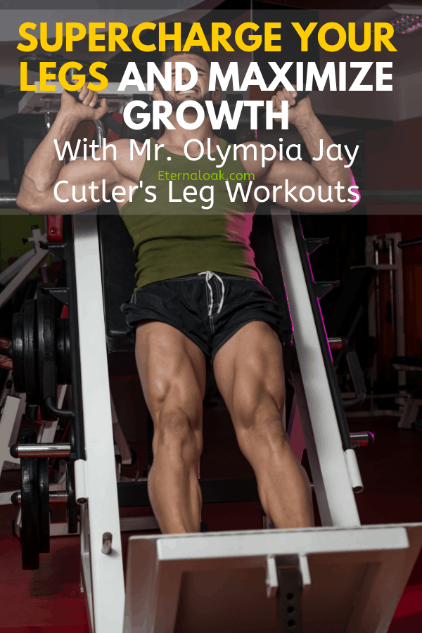 Supercharge Your Legs and Maximize Growth with Mr. Olympia Jay Cutler's Leg Workout