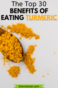 The Top 30 Benefits of Eating Turmeric