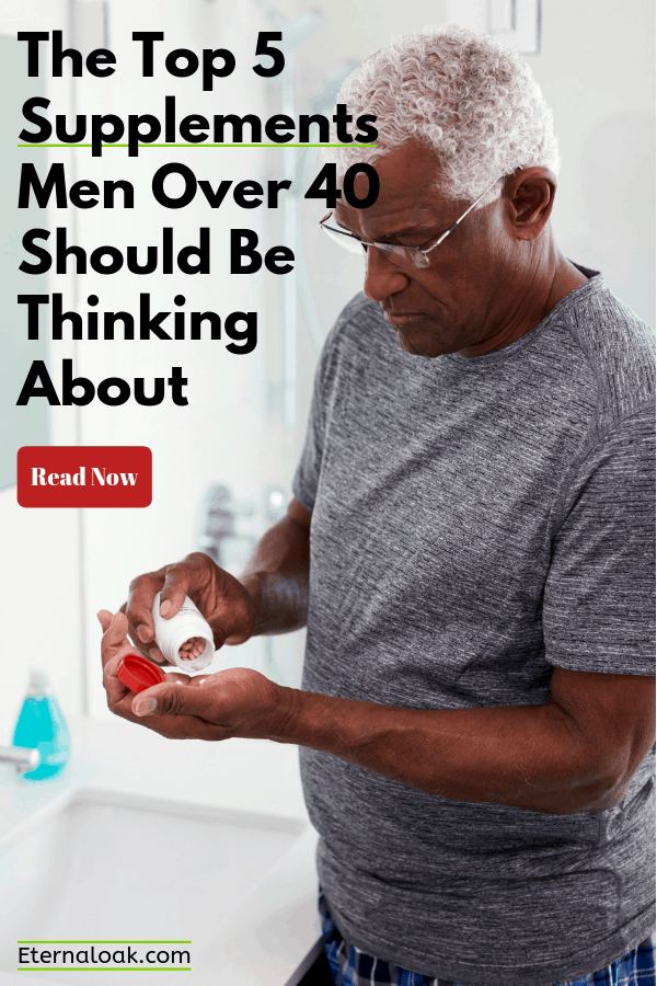 The Top 5 Supplements Men Over 40 Should Be Thinking About