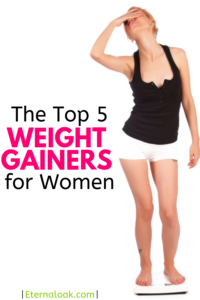 The Top 5 Weight Gainers for women