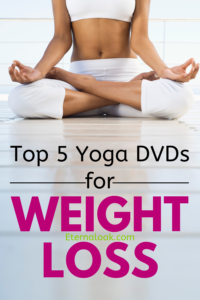 Top 5 Yoga DVDs for Weight Loss