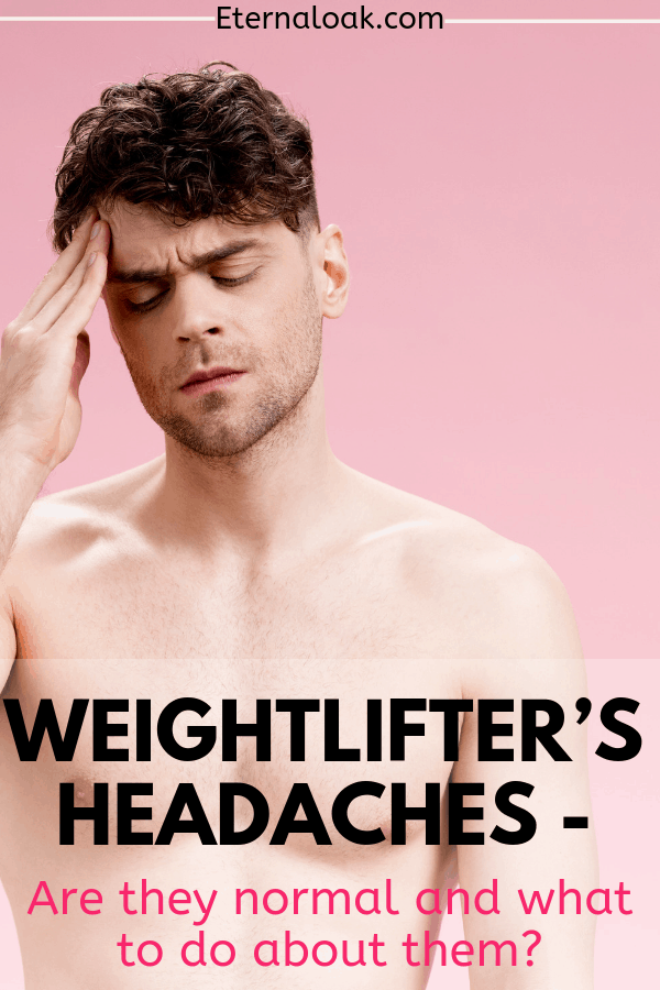 Weightlifter's Headaches - Are they normal and what to do about them